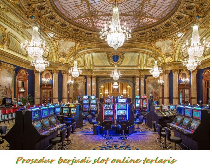 Prosedur berjudi slot online terlaris