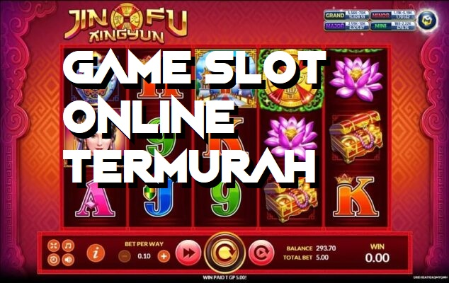 Game Slot Online Termurah Di Indonesia